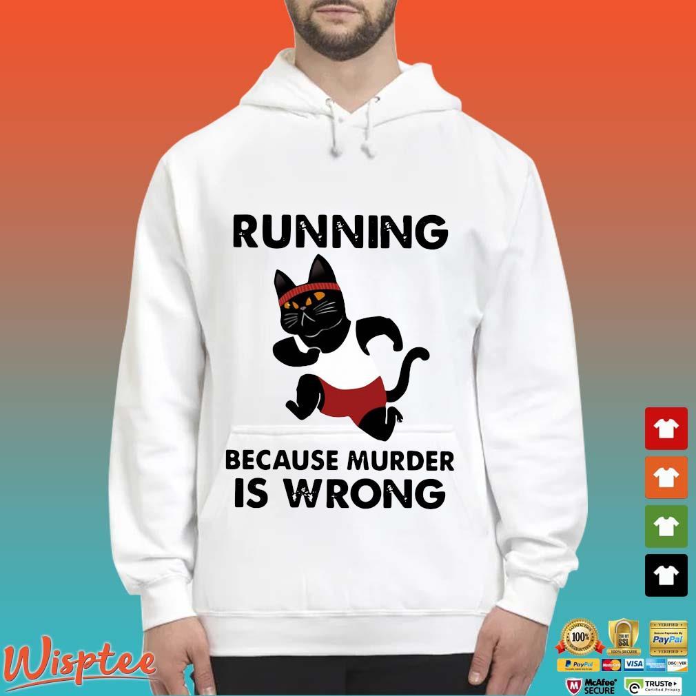 Black cat running because murder is wrong s Hoodie trang