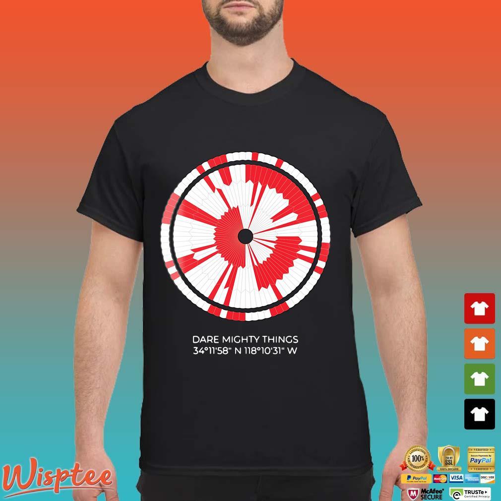 Dare mighty things 34 11 58 shirt