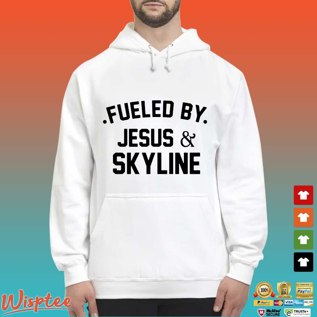 Fueled by Jesus and skyline s Hoodie trang