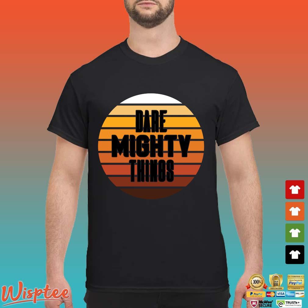 Mars dare mighty things vintage shirt