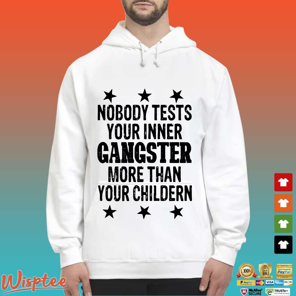 Nobody tests your inner gangster more than your children s Hoodie trang