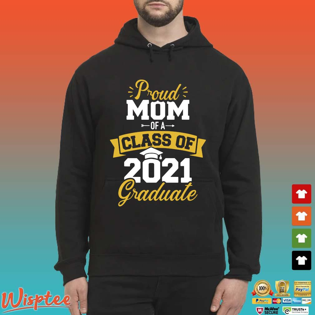 Proud mom of a class of 2021 graduate s Hoodie den