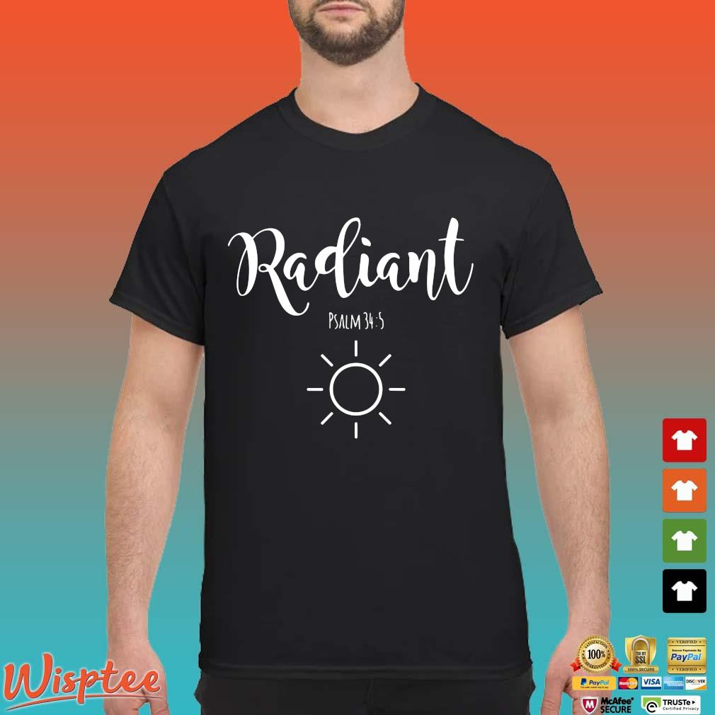 Radiant psalm 34 5 sun shirt