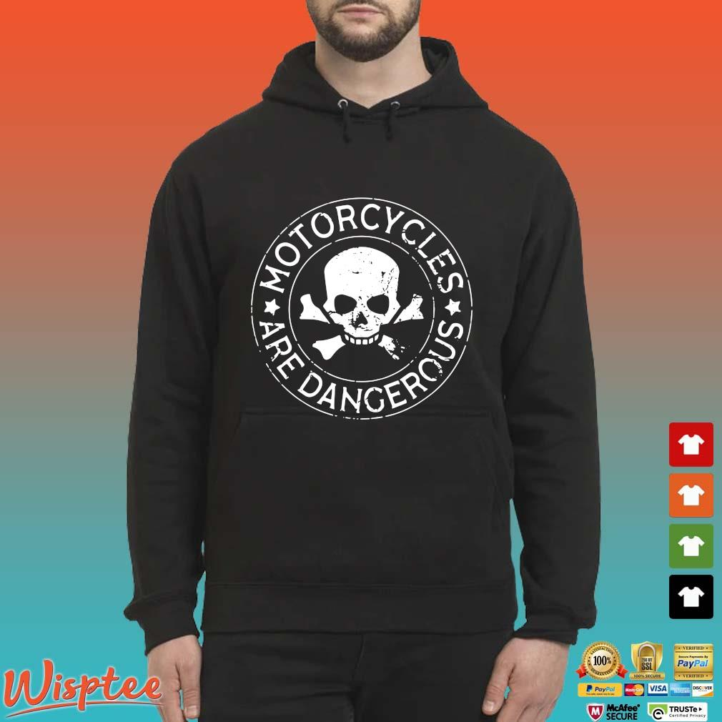 Skull motorcycles are dangerous s Hoodie den