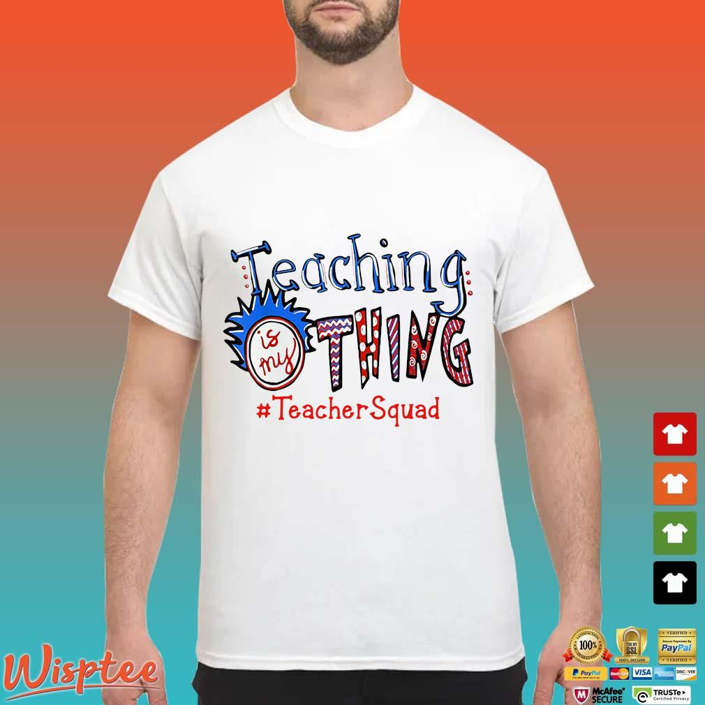 Teaching is my thing #TeacherSquad shirt