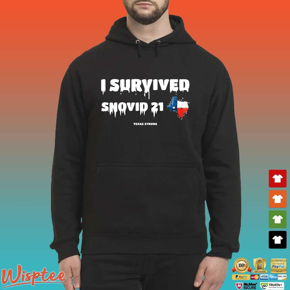 Texas flag I survived snovid 21 Texas strong s Hoodie den