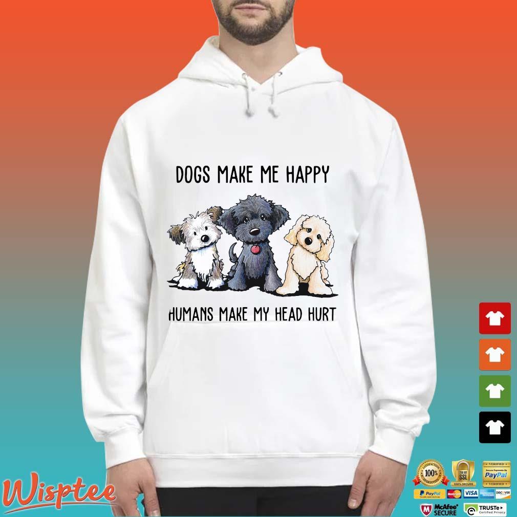 Three Dogs make Me happy humans make my head hurt t-s Hoodie trang