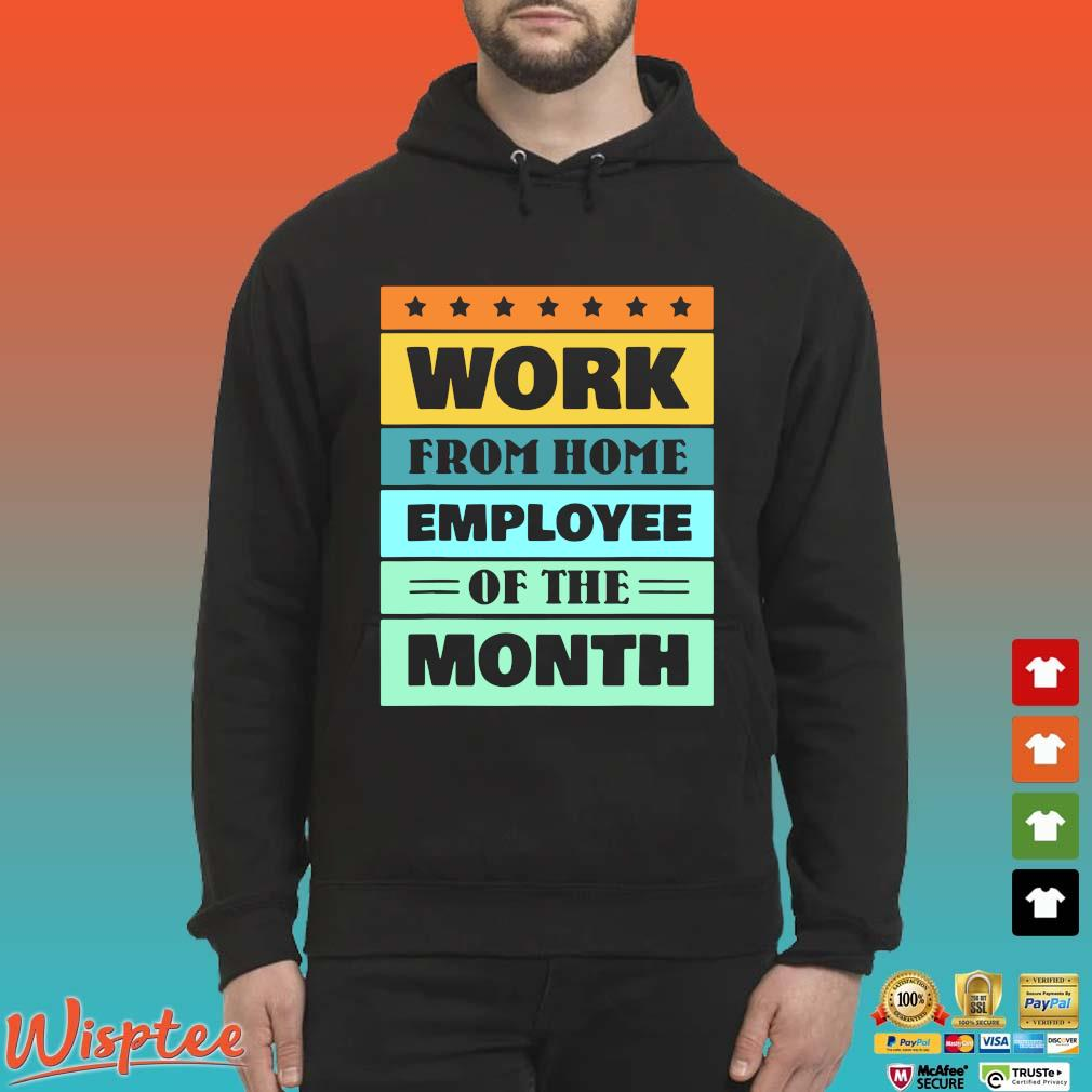Work from home employee of the month vintage s Hoodie den