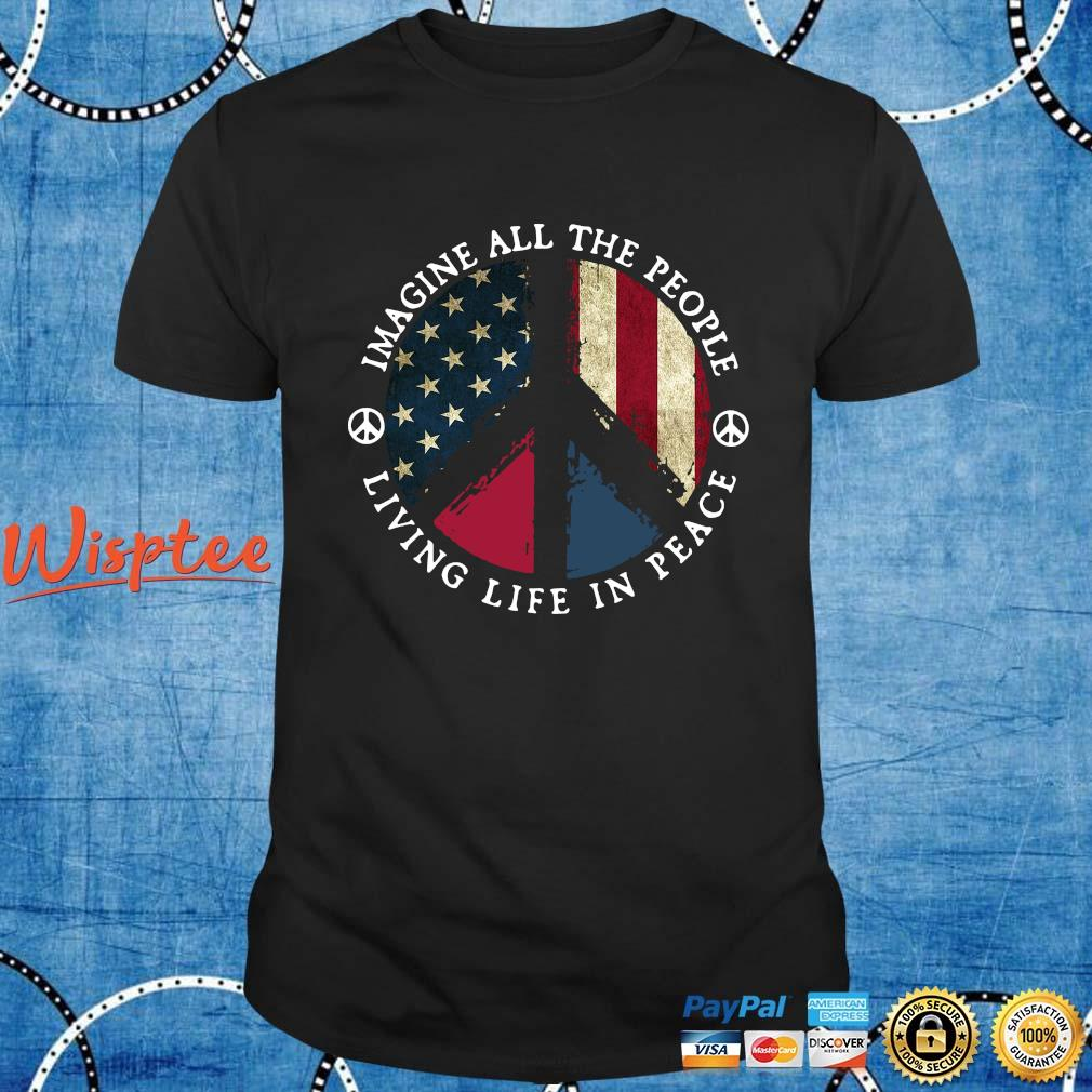 Hippie American flag imagine all the people living life in peace shirt