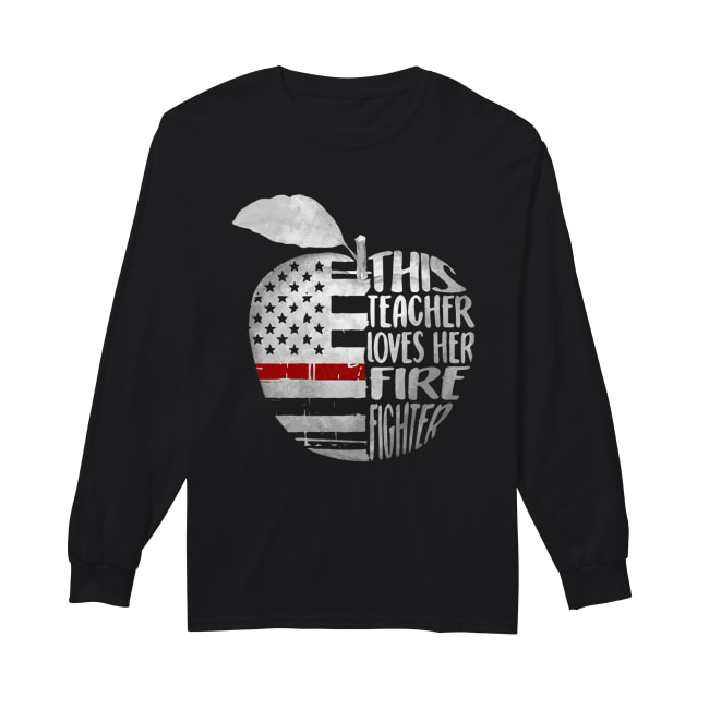 Apple 4th of July independence day this teacher loves her fire fighter Long Sleeved T-shirt