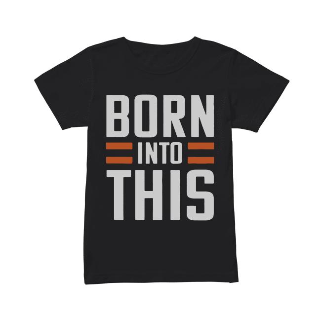 Born Into This Shirt Classic Women's T-shirt