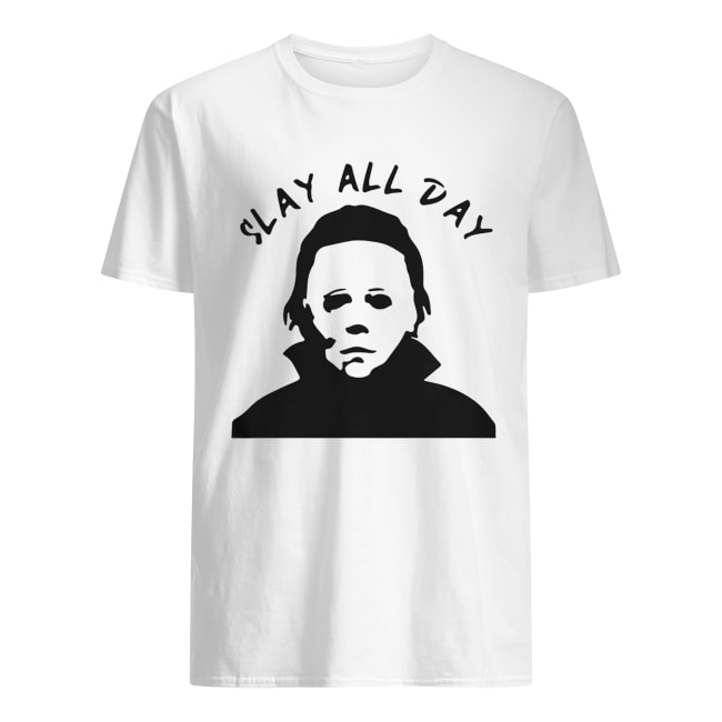 Michael Myers Slay all day Classic Men's T-shirt