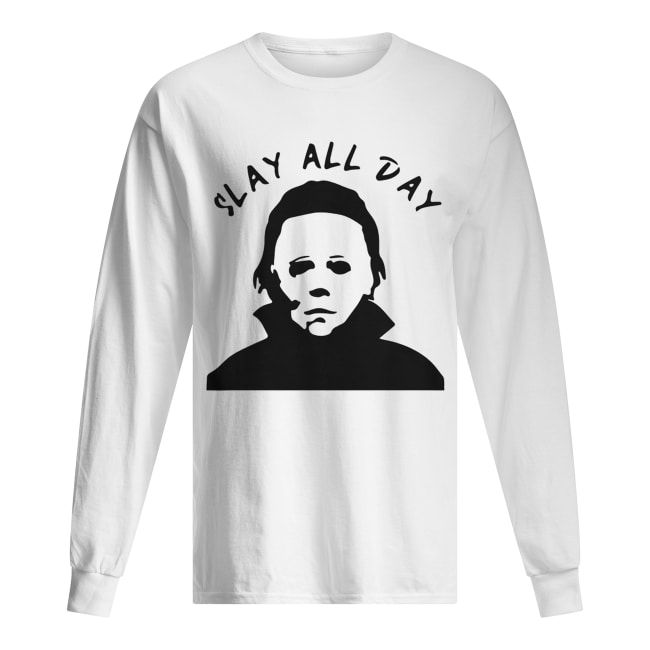 Michael Myers Slay all day Long Sleeved T-shirt