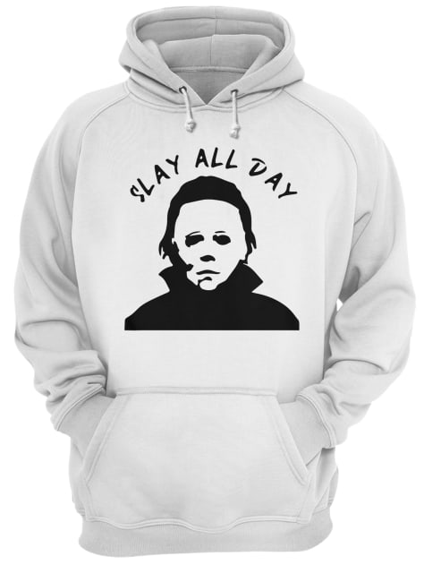 Michael Myers Slay all day Unisex Hoodie