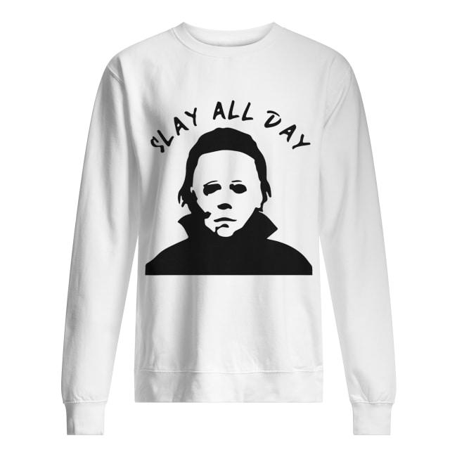Michael Myers Slay all day Unisex Sweatshirt