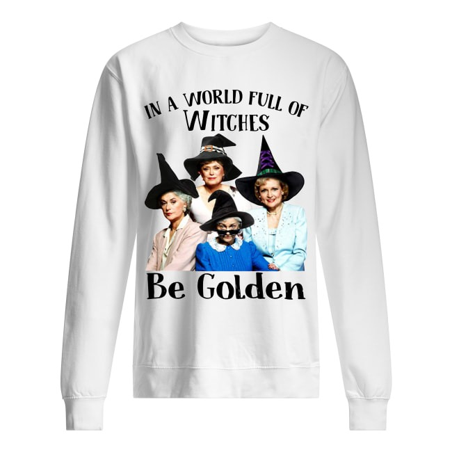 The Golden Girls In A World Full Of Witches Be Golden Halloween Shirt