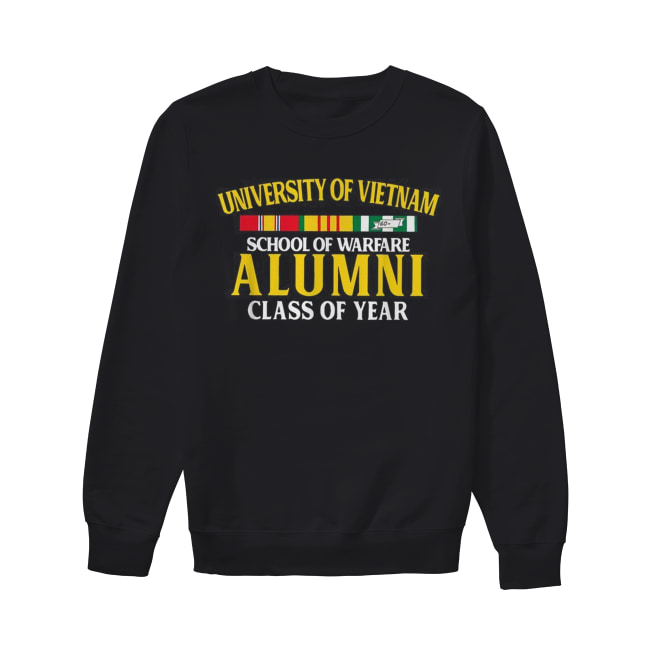 University of Vietnam school of warfare Alumni class of year Unisex Sweatshirt