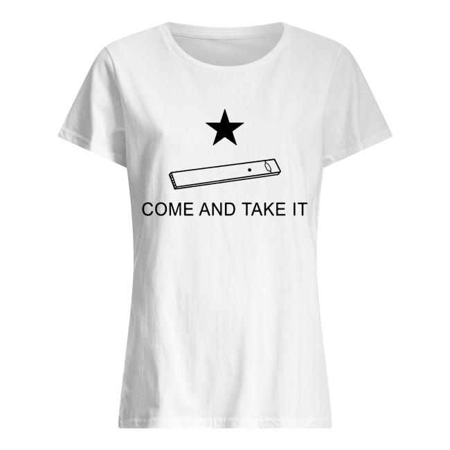 Vape come and take it Classic Women's T-shirt