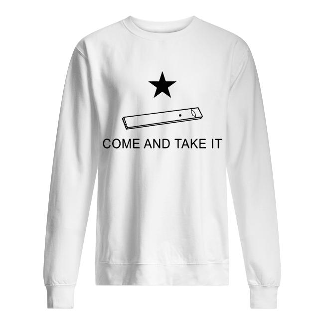 Vape come and take it Unisex Sweatshirt