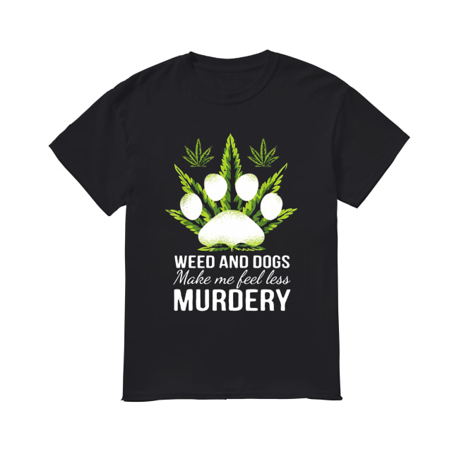 Weed and dogs make me feel less Murdery Classic Men's T-shirt