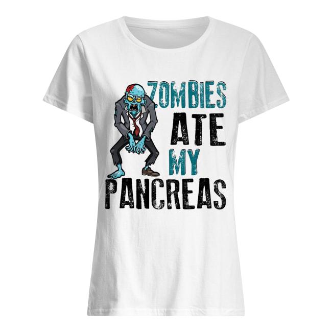 Zombies ate my pancreas Classic Women's T-shirt