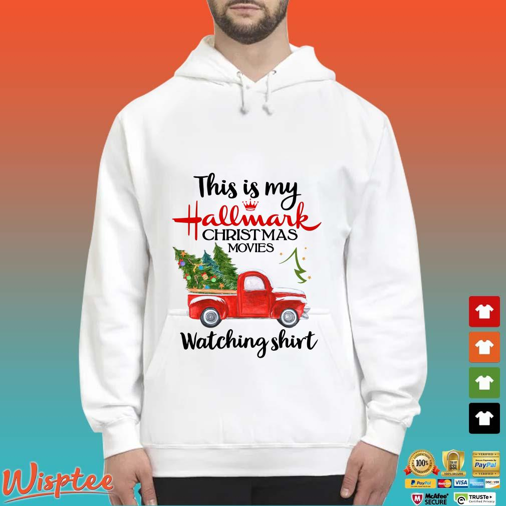 This is my Hallmark Christmas movies watching shirt 2019 Shirt