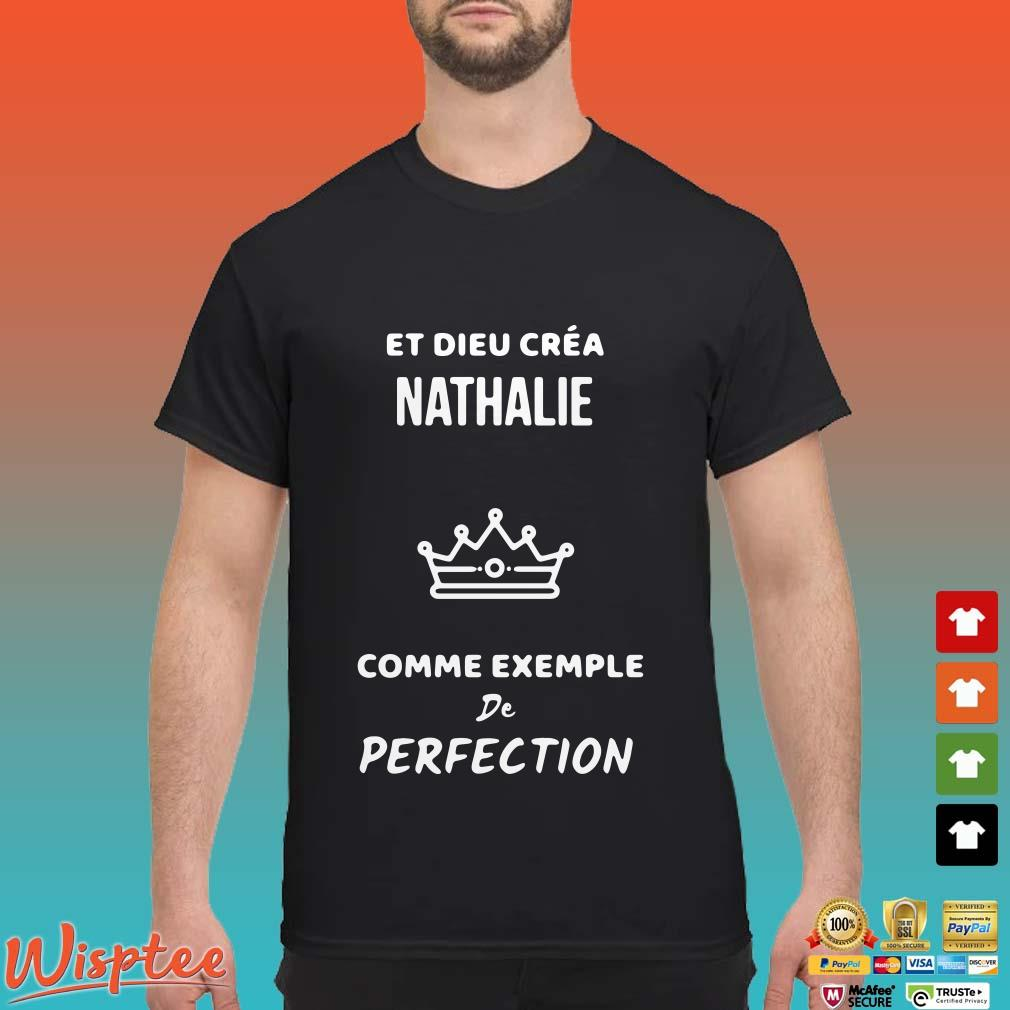 Et dieu créa nathalie comme exemple de perfection shirt