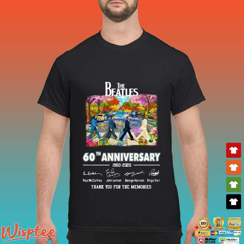 60th Anniversary The Beatles 1960-2020 Signatures Thanks Memories Shirt
