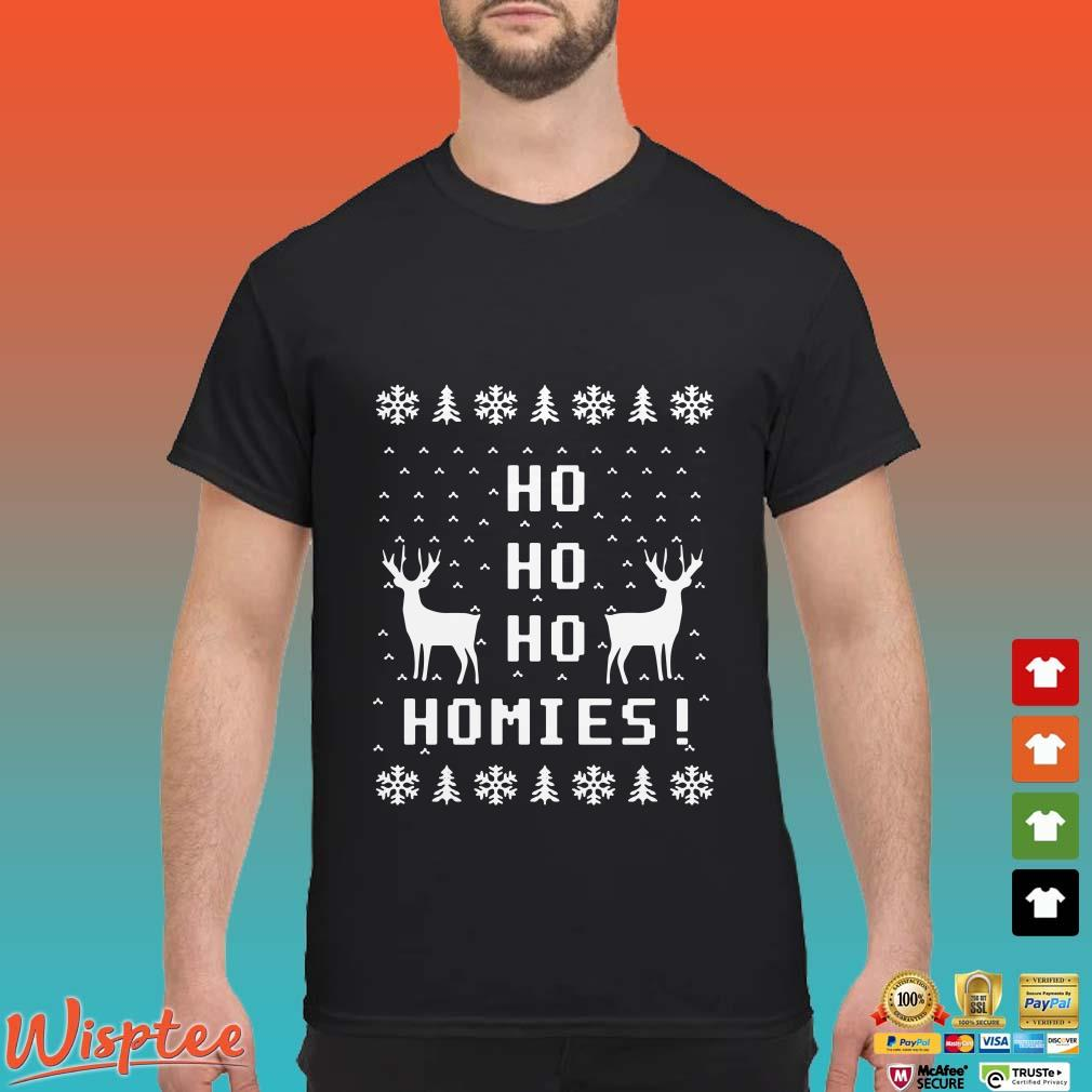 Deer Ho Ho Ho Homies Christmas shirt