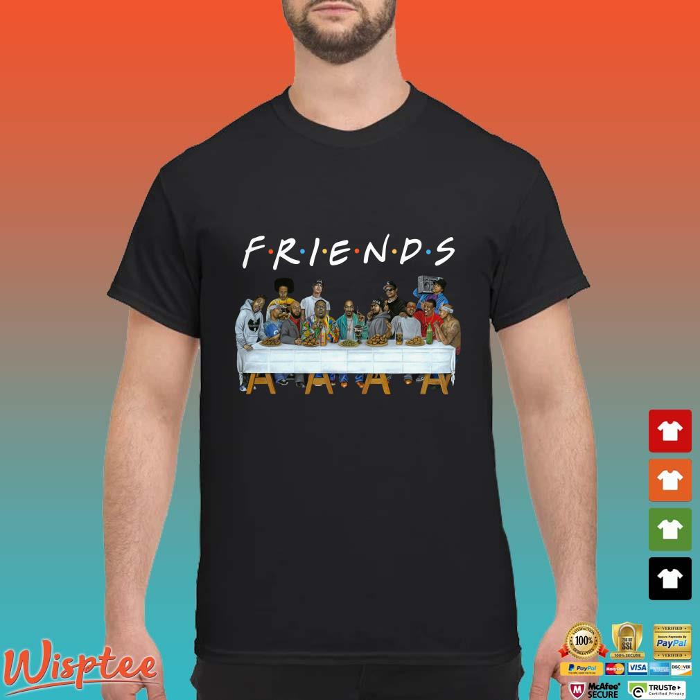 Pretty Legends Rapper's Last Supper Friends shirt
