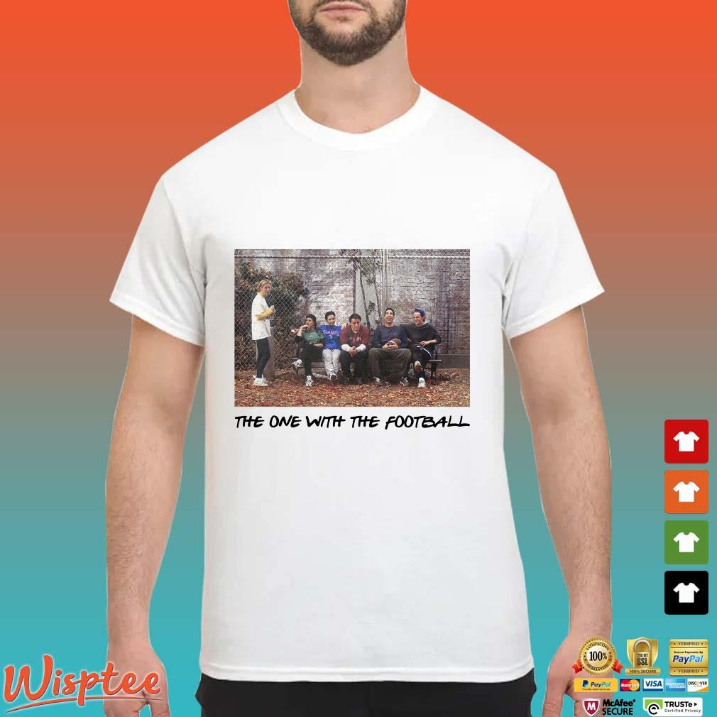 The One With The Football Friends Shirt