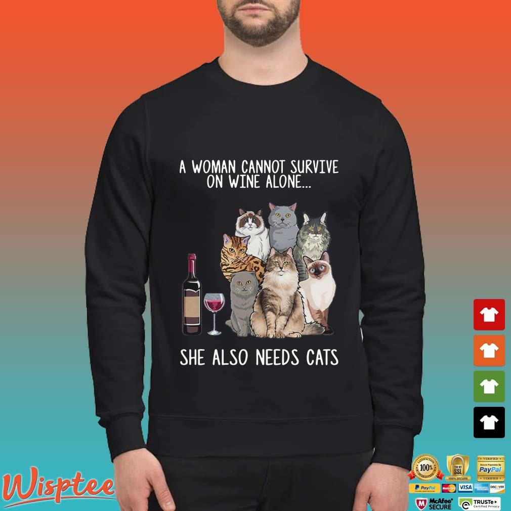 A woman cannot survive on wine alone She also needs a Cats Shirt