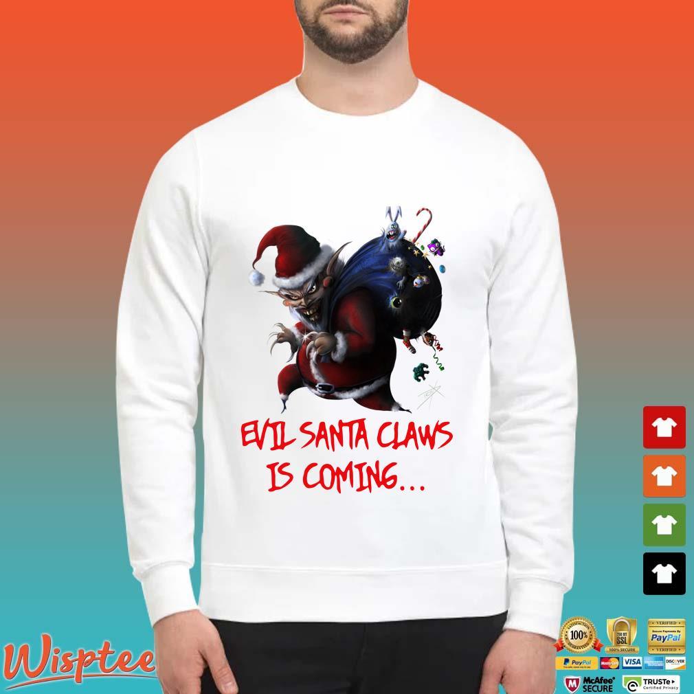 Evil Santa Claws Is Coming Christmas Shirt