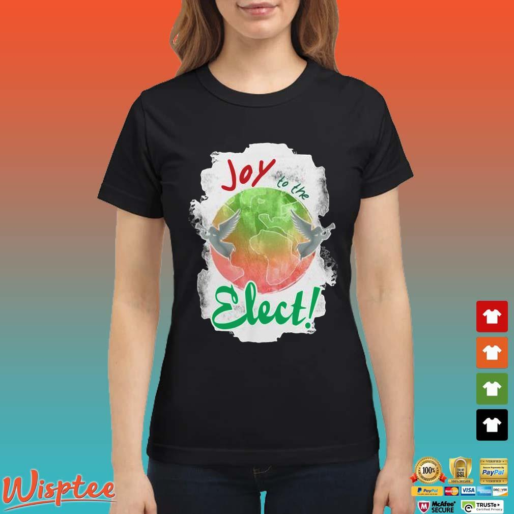 Joy To The Elect Shirt