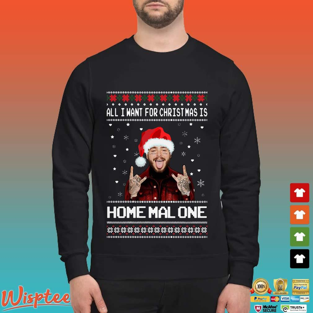 All I want for Christmas is Malone Ugly Christmas Shirt
