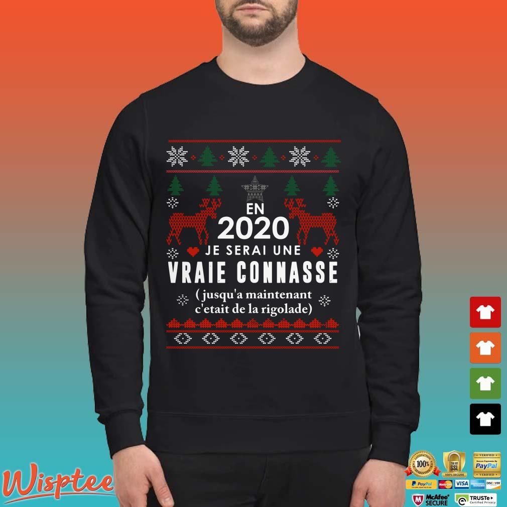 En 2020 Je Serai Une Vraie Connasse Ugly Christmas Shirt