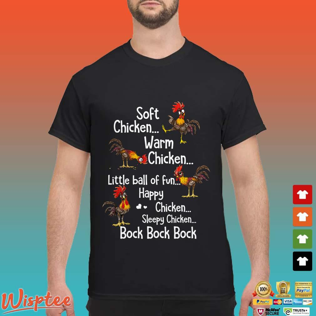 Soft Chicken Warm Chicken Little Ball Of Fun Happy CHicken Sleepy Chicken Bock Bock Bock Shirt
