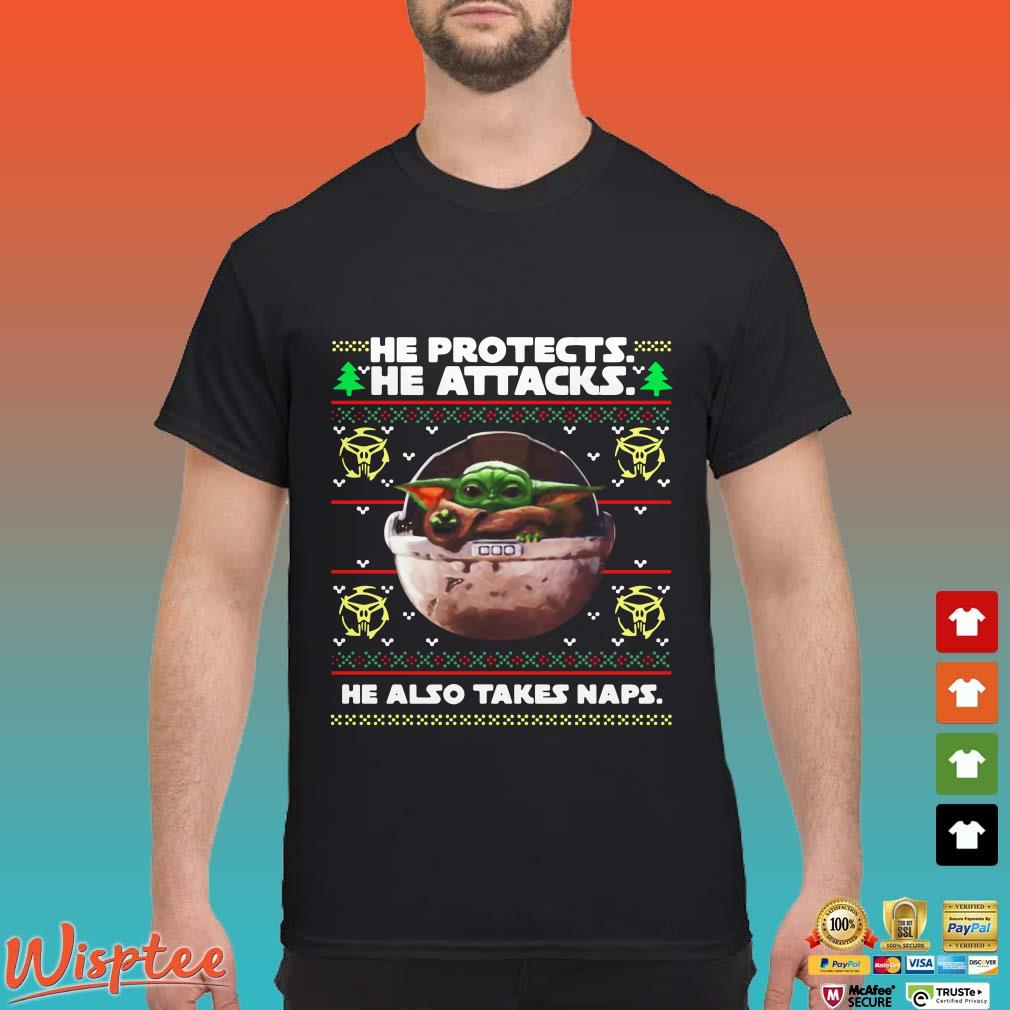 Baby Yoda he protects he attacks he also takes naps ugly Christmas Shirt