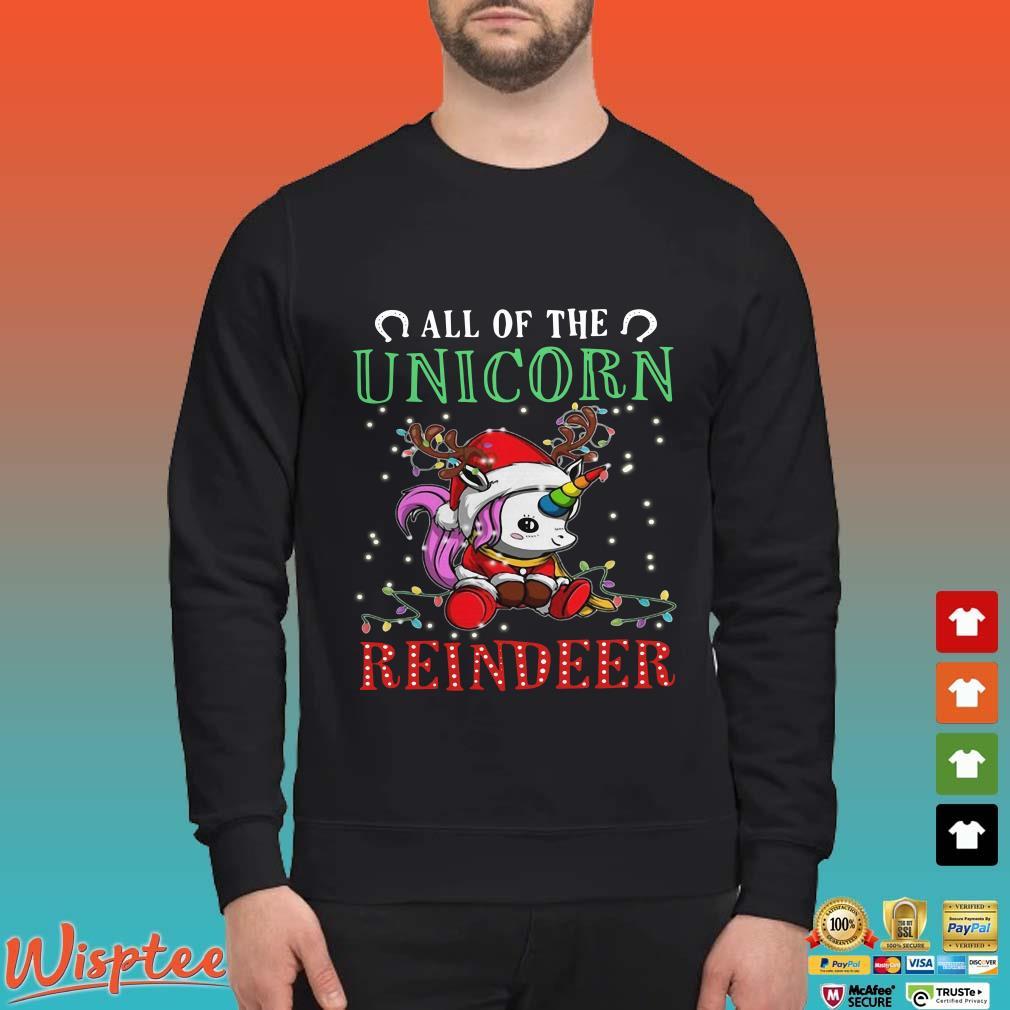 All of the Unicorn reindeer light christmas Shirt
