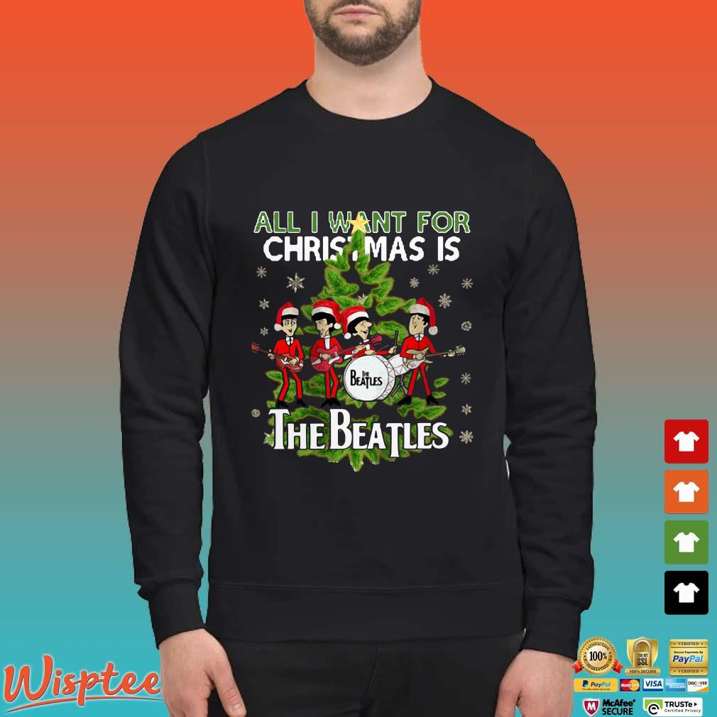 All I Want For Christmas Is The Beatles Ugly Shirt