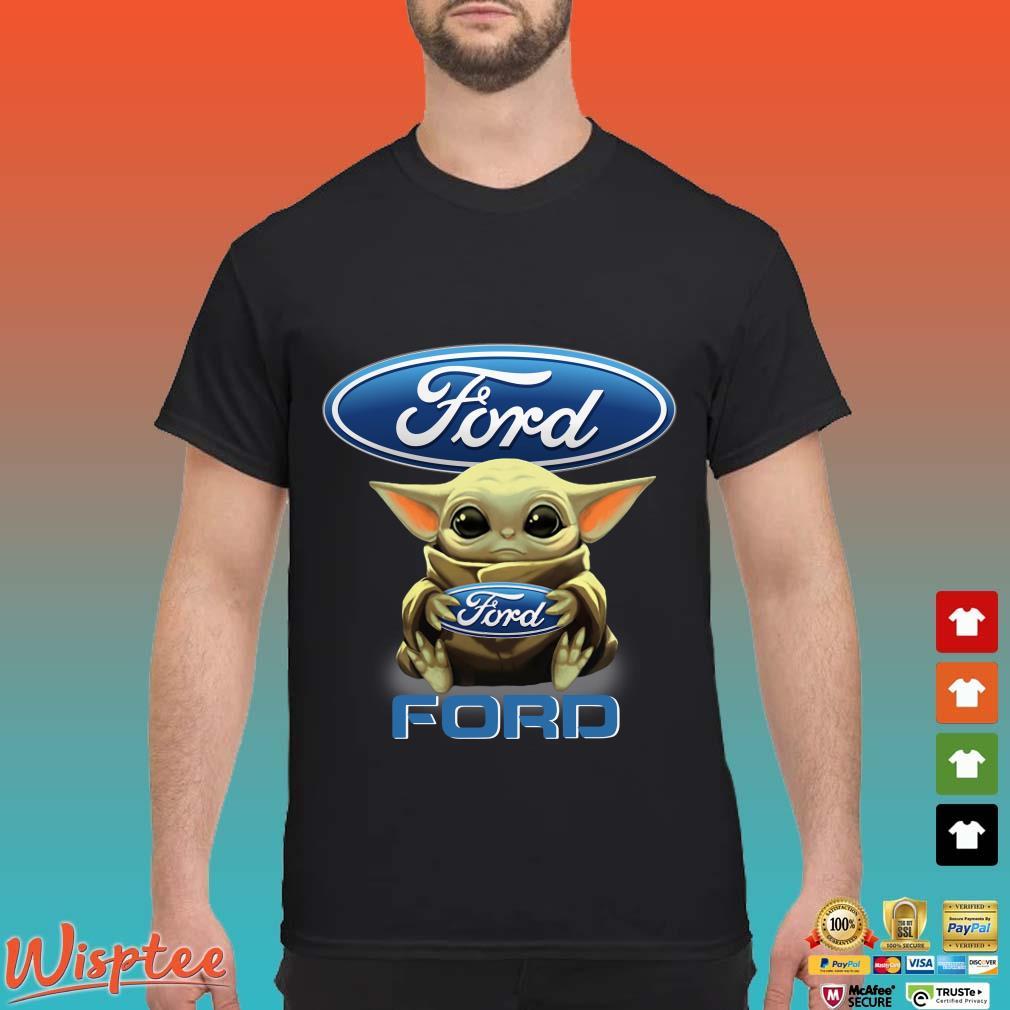 Baby Yoda Hug Ford shirt