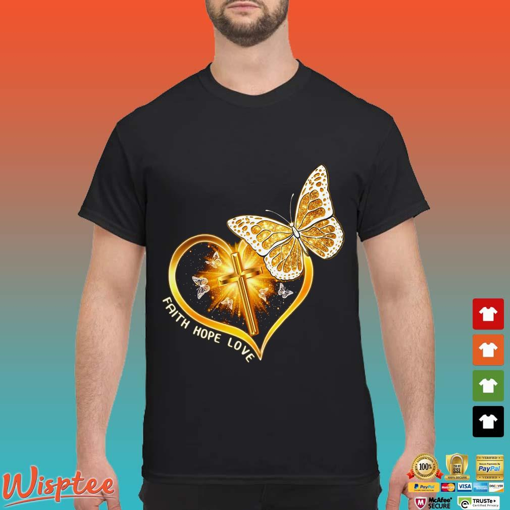 Butterfly And Heart Cross Faith Hope Love Shirt