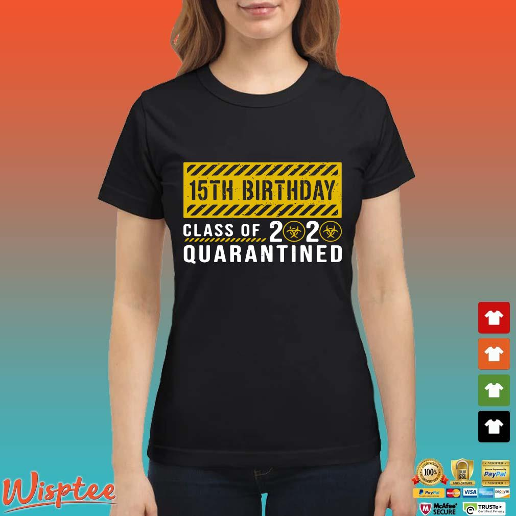 15th Birthday Class Of 2020 Quarantined Shirt T-s Ladies den