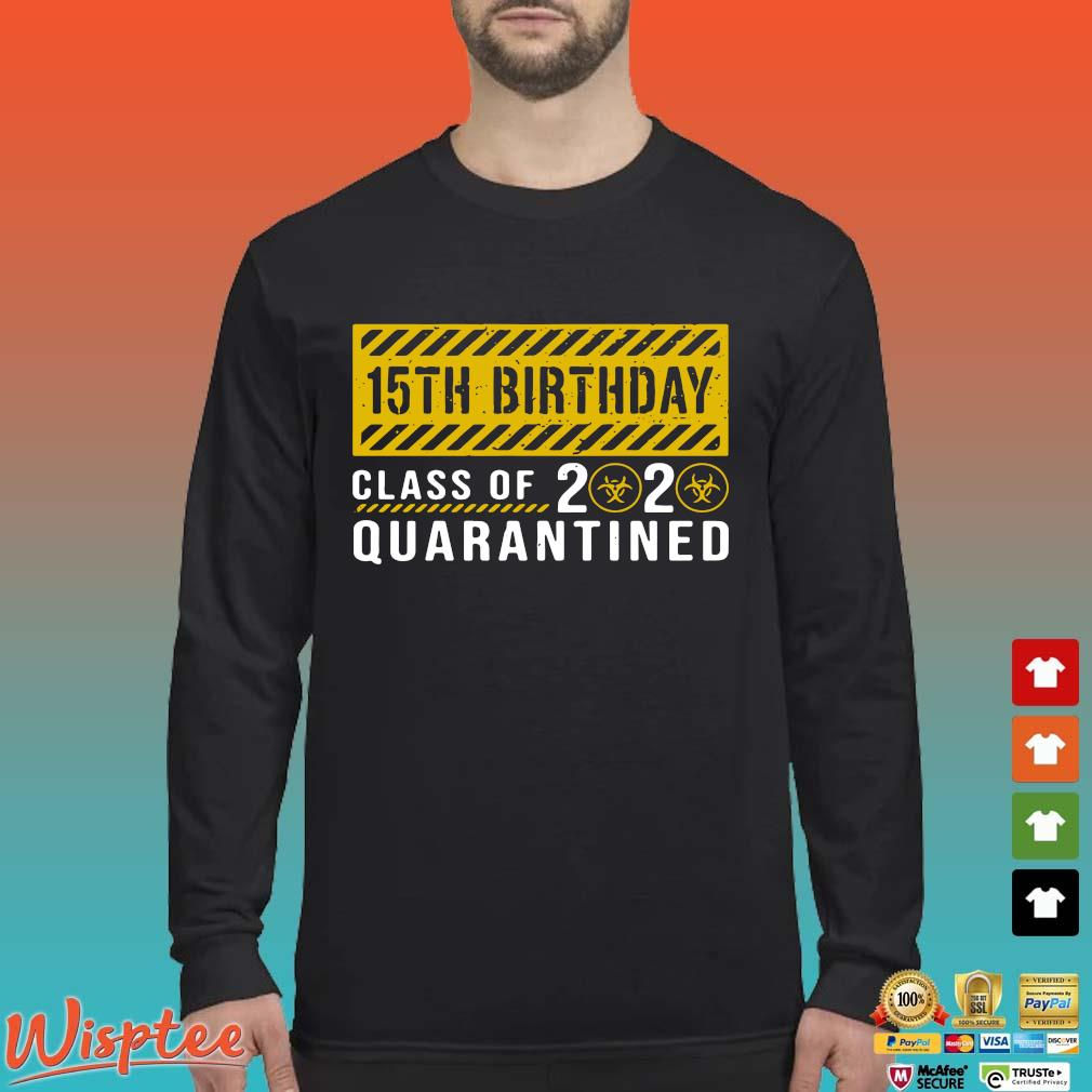 15th Birthday Class Of 2020 Quarantined Shirt T-s Long Sleeved den