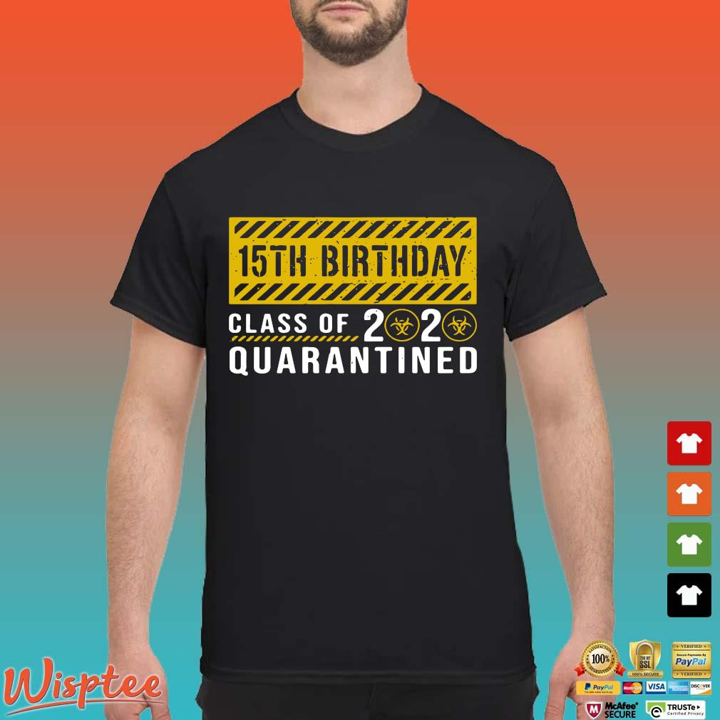 15th Birthday Class Of 2020 Quarantined Shirt T-shirt