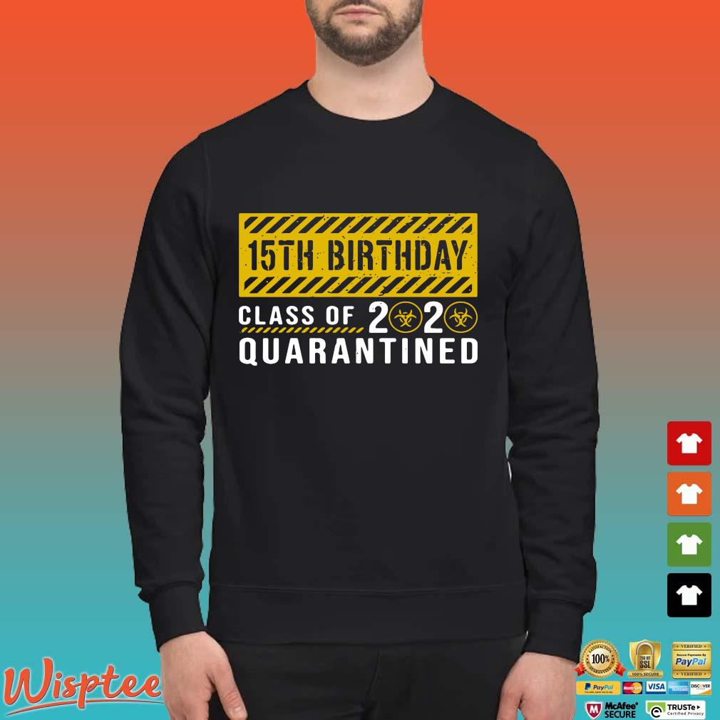 15th Birthday Class Of 2020 Quarantined Shirt T-s Sweater den
