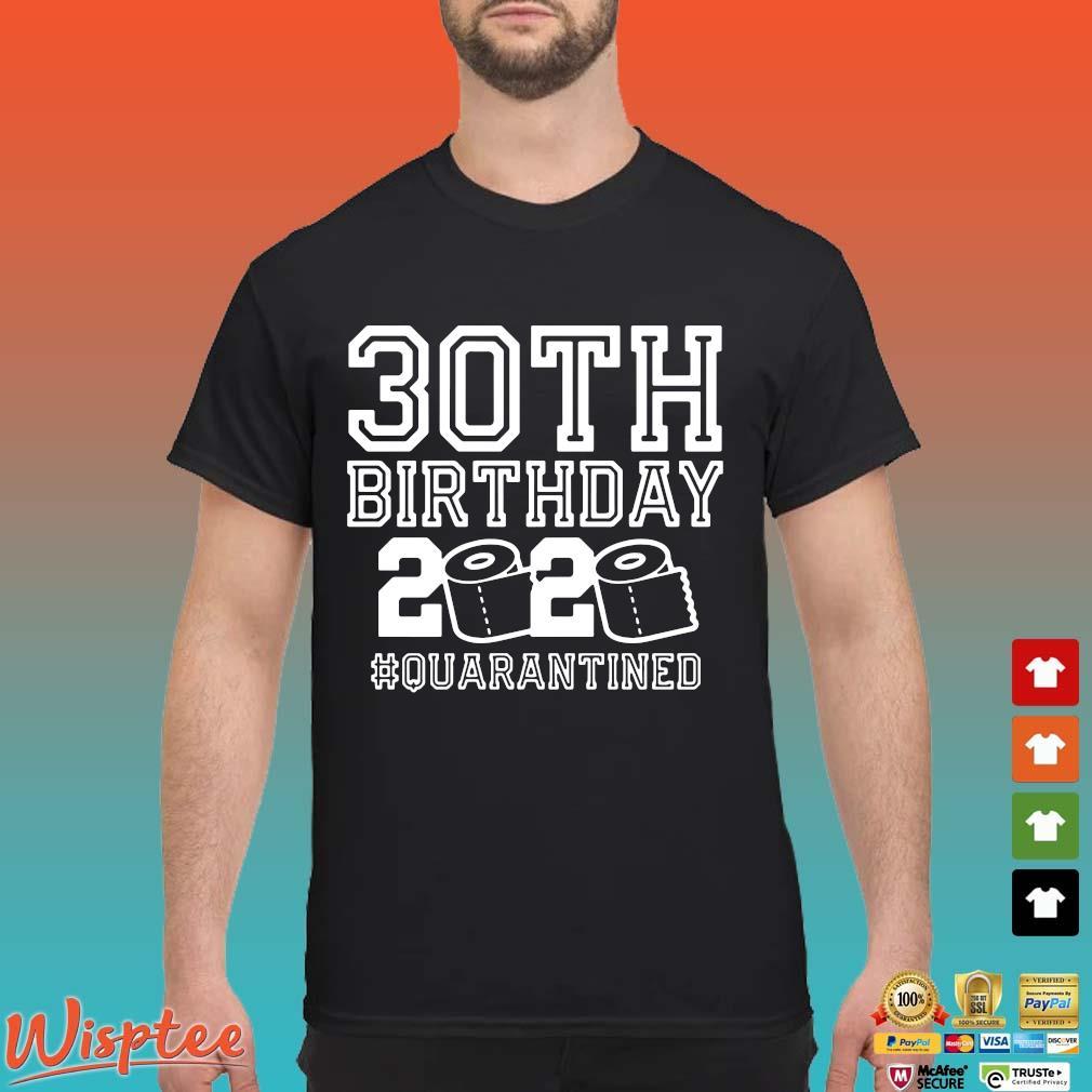30 Birthday Shirt, Quarantine Shirts The One Where I Was Quarantined 2020 Shirt – 30th Birthday 2020 #Quarantined T-Shirt