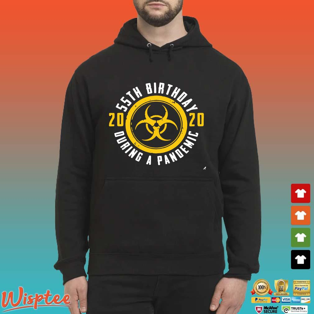 55th Birthday 2020 During A Pandemic Tee Shirts Hoodie den