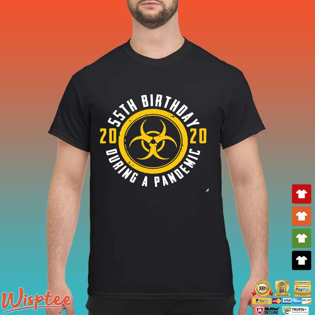 55th Birthday 2020 During A Pandemic Tee Shirts