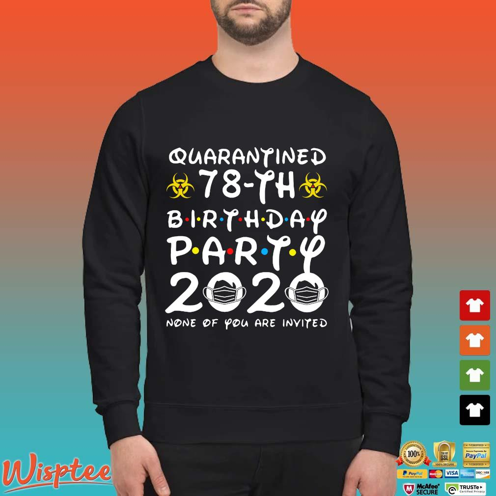 78 Birthday Shirt, Quarantine Shirts The One Where I Was Quarantined 2020 Shirt – 78th Birthday 2020 #Quarantined Tee Shirts Sweater den